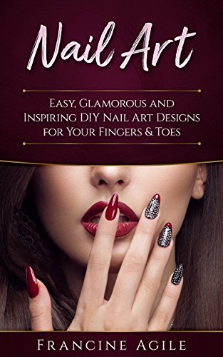 Nail Art: Easy, Glamorous and Inspiring ...