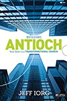 Building Antioch: Your Role in a Transformational Church, Leader Kit