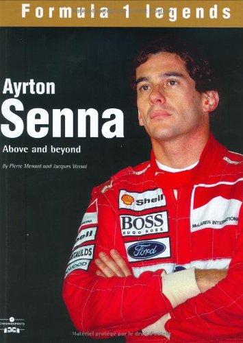 Ayrton Senna: Above and Beyond (Formula 1 Legends Series)