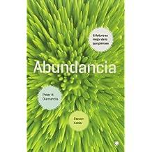 Abundancia: El futuro es mejor de lo que piensas