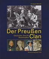 Der Preussen Clan: Geschichte, Geist und Katastrophen