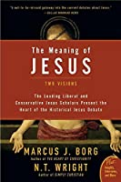The Meaning of Jesus: Two Visions (Plus)