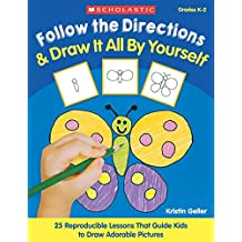 Follow the Directions & Draw It All By Yourself! 25 Easy, Re
