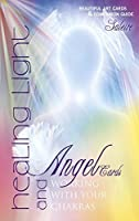 Healing Light and Angel Cards: Working with Your Chakras by SALEIRE(2015-03-28)
