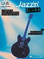 Jazzin' the Blues: A Complete Guide to Learning Jazz-Blues Guitar (Book & CD)