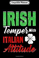 Composition Notebook: St Patricks Day Irish Temper Italian Attitude Funny Journal/Notebook Blank Lined Ruled 6x9 100 Pages