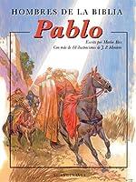 Hombre De La Biblia Pablo: Una Conversion De Corazon