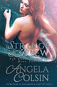 Strange Brew (The Crucible Book 3) by [Colsin, Angela]