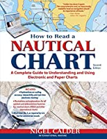 How to Read a Nautical Chart: A Complete Guide to Understanding and Using Electronic and Paper Charts