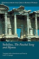 Sedulius, the Paschal Song and Hymns (Society of Biblical Literature: Writings from the Greco-roman World)
