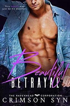 Beautiful Betrayal: Ravenhead Series #2 by [Syn, Crimson]