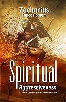 Spiritual Aggressiveness: Spiritual Leadership in The Pattern of Joshua