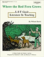 Where the Red Fern Grows: Literature in Teaching Guide