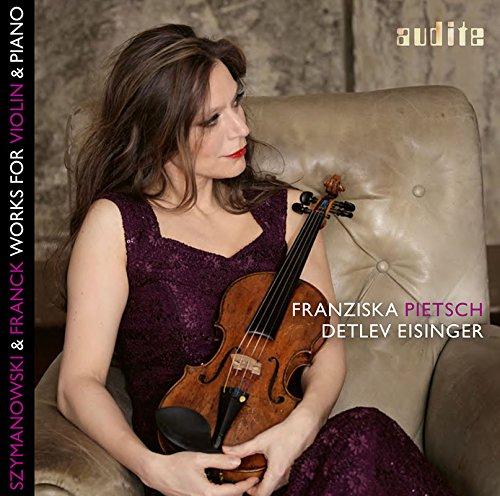 シマノフスキ : 神話、ロマンス | フランク : ヴァイオリン・ソナタ / フランチスカ・ピーチ (Szymanowski & Frank Works For Violin & Piano / Franziska Pietsch) [SACD Hybrid] [Import] [日本語帯・解説付]