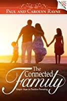The Connected Family: Simple Steps to Positive Parenting