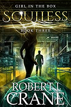 Soulless (The Girl in the Box Book 3) by [Crane, Robert J.]