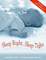 Sleep Right, Sleep Tight: A Practical, Proven Guide to Solving Your Baby's Sleep Problems
