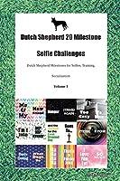 Dutch Shepherd 20 Milestone Selfie Challenges Dutch Shepherd Milestones for Selfies, Training, Socialization Volume 1