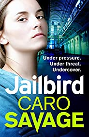 Jailbird: An action-packed page-turner that will have you hooked