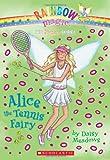 Alice the Tennis Fairy (Rainbow Magic)
