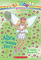 Alice the Tennis Fairy (Rainbow Magic/The Sports Fairies)