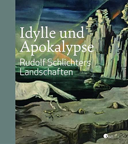 Idylle und Apokalypse - Rudolf Schlichters Landschaften