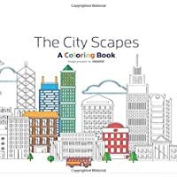 The City Scape : Adult Coloring Book: relaxation in the city