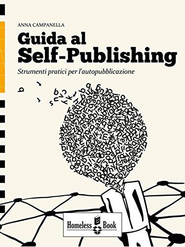 Guida al Self-Publishing: Strumenti pratici per l'autopubblicazione: Strumenti pratici per l'autopubblicazione (Self-Publishing Tools)