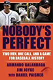 Nobody's Perfect: Two Men, One Call, and a Game for Baseball History