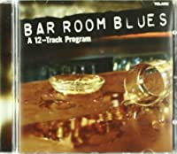 Bar Room Blues: A 12-Track Program by Various Artists (2004-02-20)