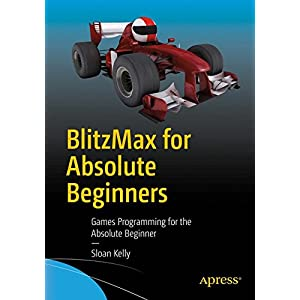 BlitzMax for Absolute Beginners: Games Programming for the Absolute Beginner