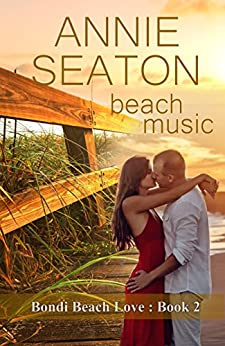 Beach Music (Bondi Beach Love Book 2) by [Seaton, Annie]