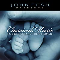 Vol. 2-Classical Music for Babies & Moms