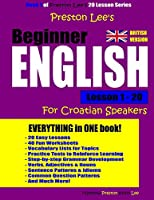 Preston Lee's Beginner English Lesson 1 - 20 For Croatian Speakers (British)