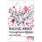 Raging Ariko: The sunlight tales of Antfantasy (English Edition)
