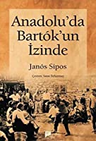 Anadolu'da Bartok'un Izinde