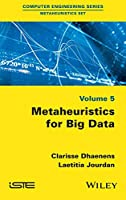 Metaheuristics for Big Data (Computer Engineering Series: Metaheuristics Set)