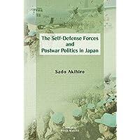 Self-Defense Forces and Postwar Politics in Japan (JAPAN LIBRARY)