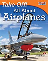 Take Off! All About Airplanes (Time for Kids Nonfiction Readers)