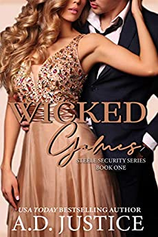 Wicked Games (Steele Security Series Book 1) by [Justice, A.D.]