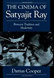 The Cinema of Satyajit Ray: Between Tradition and Modernity (Cambridge Studies in Film) 画像