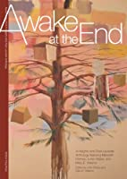 Awake at the End: A Heights Arts Poet Laureate Anthology