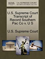 U.S. Supreme Court Transcript of Record Southern Pac Co V. U S