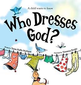 Who Dresses God by [Raffa-Mulligan, Teena]