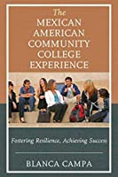 The Mexican American Community College Experience