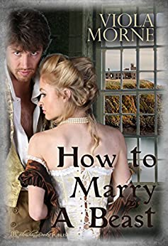 How to Marry a Beast (The Marriage Broker Book 1) by [Morne, Viola]