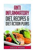 Anti Inflammatory Diet Recipes & Diet Action Plans [並行輸入品]