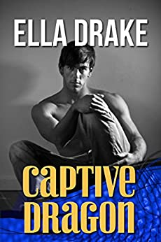 Captive Dragon: a Wild Seas romance novella by [Drake, Ella]