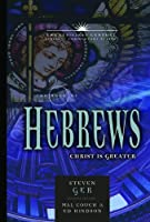 The Book Of Hebrews: Christ Is Greater (Twenty-First Century Biblical Commentary)