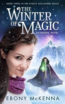 The Winter of Magic (Ondine Book #3) by [McKenna, Ebony]